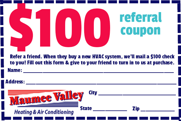 Refer A Friend - Get $100 off your HVAC service from Maumee Valley Heating and Air Conditioning, Toledo OH.